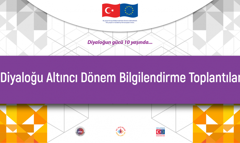 Türkiye ve AB Arasında Sivil Toplum Diyaloğu Hibe Programı Altıncı Dönem Bilgilendirme Toplantıları Başlıyor!