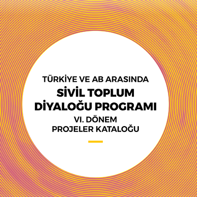 Sivil Toplum Diyaloğu VI. Dönem Projeler Kataloğu Yayımlandı!